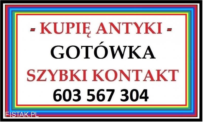 KUPIĘ ANTYKI / STAROCIE / DZIEŁA SZTUKI za GOTÓWKĘ i SZYBKI KONTAKT !