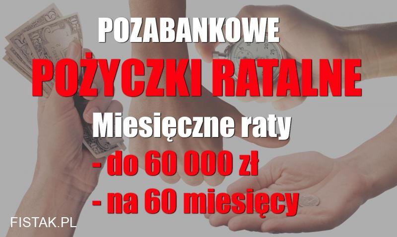 Pożyczki ratalne z firm pożyczkowych do 60 000 zł na 60 m-cy przez internet na dowód