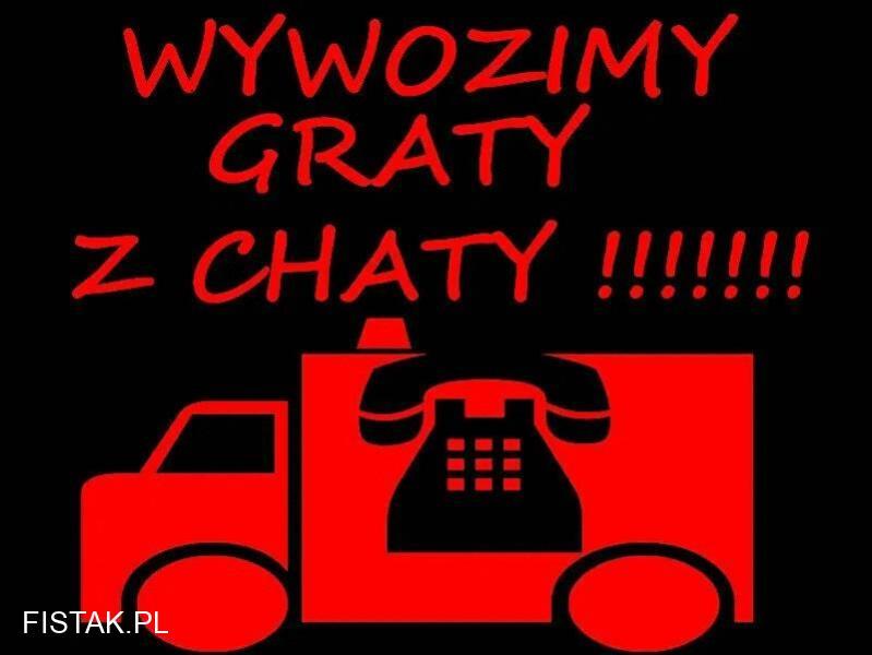WYWOZIMY GRATY Z CHATY!!!